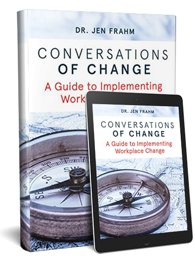 Conversations of Change/ A guide to Implementing Workplace Change